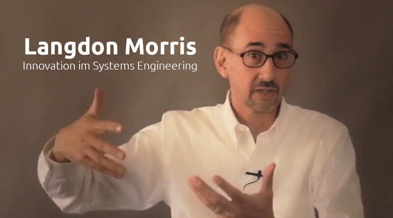 Langdon Morris: Wir brauchen dringend Innovation im Systems Engineering